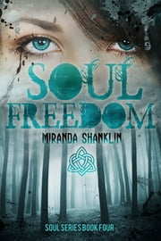 Soul Freedom (Soul Series Book 4) ebook by Miranda Shanklin