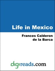 Life in Mexico ebook by Barca, Frances Calderon de la