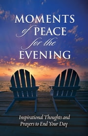 Moments of Peace for the Evening ebook by Baker Publishing Group