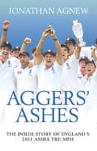 Aggers' Ashes ebook by Jonathan Agnew
