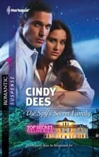 The Spy's Secret Family ebook by Cindy Dees
