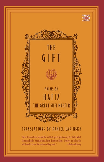 The Gift - Poems by Hafiz, the Great Sufi Master ebook by Hafiz