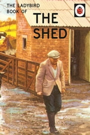 The Ladybird Book of the Shed ebook by Jason Hazeley,Joel Morris