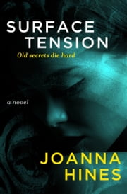 Surface Tension - A Novel ebook by Joanna Hines
