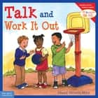 Talk and Work It Out ebook by Cheri J. Meiners, M.Ed.