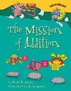 The Mission of Addition ebook by Brian Gable, Brian P. Cleary