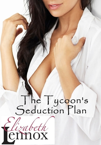 The Tycoon's Seduction Plan ebook by Elizabeth Lennox