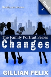 Changes (Book 1) - Ready, Set, Drama ebook by Gillian Felix