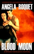 Blood Moon ebook by Angela Roquet