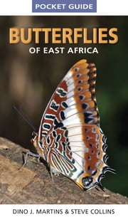 Pocket Guide Butterflies of East Africa ebook by Martins,Collins