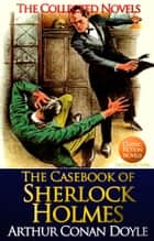 The Casebook of Sherlock Holmes - By Sir Arthur Conan Doyle ebook by Sir Arthur Conan Doyle