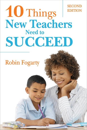 Ten Things New Teachers Need to Succeed ebook by
