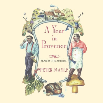 A Year in Provence audiobook by Peter Mayle