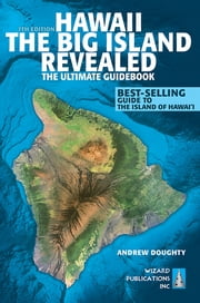 Hawaii The Big Island Revealed - The Ultimate Guidebook ebook by Andrew Doughty,Leona Boyd