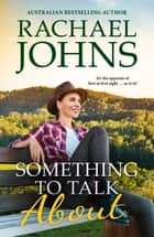 Something to Talk About (Rose Hill, #2) ebook by