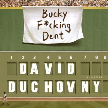 Bucky F*cking Dent - A Novel audiobook by David Duchovny
