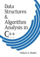 Data Structures and Algorithm Analysis in C++, Third Edition ebook by Dr. Clifford A. Shaffer