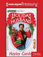 Holiday Husband ebook by Hayley Gardner