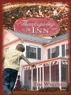 Thanksgiving at the Inn ebook by Tim Whitney