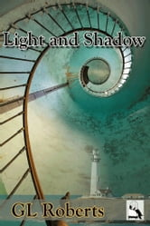 Light and Shadow ebook by GL Roberts