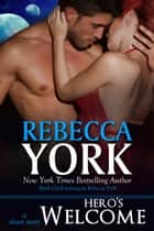 Hero's Welcome (Off-World Series, Book #1) ebook by Rebecca York