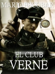 El Club Verne - Primera Parte ebook by Mario Escobar