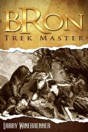 Bron Trek Master ebook by Larry Winebrenner