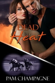 Dead Heat ebook by Pam Champagne