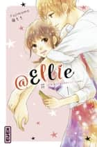 @Ellie, tome 1 ebook by Momo Fuji, Momo Fuji