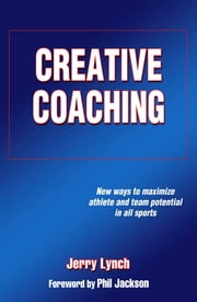 Creative Coaching ebook by Jerry Lynch