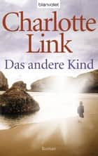 Das andere Kind ebook by Charlotte Link