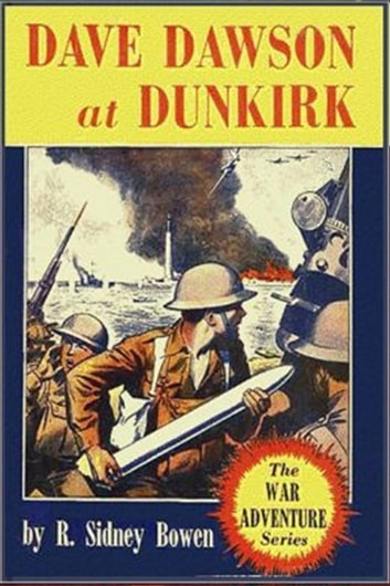 Dave Dawson at Dunkirk ebook by Robert Sydney Bowen