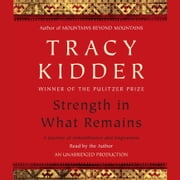 Strength in What Remains audiobook by Tracy Kidder