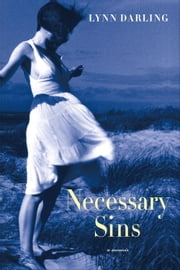 Necessary Sins - A Memoir ebook by Lynn Darling