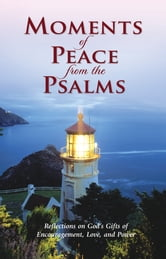 Moments of Peace from the Psalms ebook by Baker Publishing Group