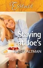 Staying At Joe's ebook by Kathy Altman