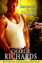 Succumbing to his Nature ebook by Charlie Richards