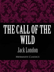 The Call of the Wild (Mermaids Classics) ebook by Jack London