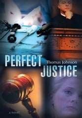 PERFECT JUSTICE ebook by Thomas Johnson