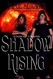 Shadow Rising - Shadow Born Trilogy, #2 ebook by Jamie Sedgwick