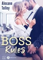 Boss Rules ebook by Alexane Tolley