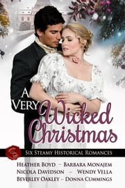 A Very Wicked Christmas Anthology ebook by Heather Boyd,Barbara Monajem,Nicola Davidson,Wendy Vella,Donna Cummings,Beverley Oakley