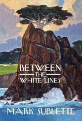Between the White Lines ebook by Mark Sublette