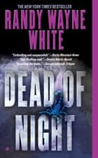 Dead of Night ebook by Randy Wayne White