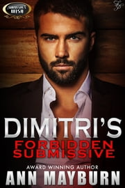 Dimitri's Forbidden Submissive ebook by Ann Mayburn