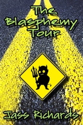 The Blasphemy Tour ebook by Jass Richards