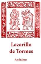 Lazarillo de Tormes ebook by Anónimo Anónimo