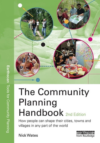 The Community Planning Handbook - How People Can Shape Their Cities, Towns and Villages in Any Part of the World ebook by Nick Wates