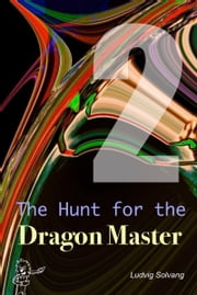 The Hunt for the Dragon Master