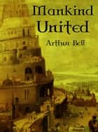 Mankind United ebook by Arthur Bell